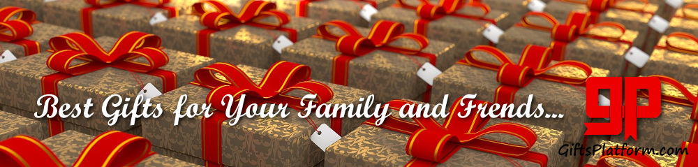 Best gifts for your family and friends